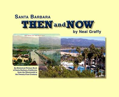 ​SANTA BARBARA THEN & NOW by Neal Graffy